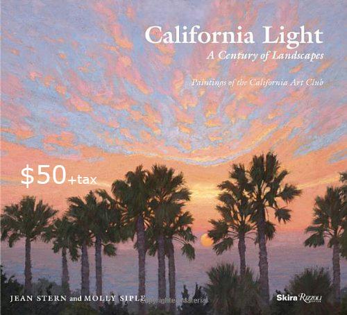 California Light A Century Of Landscapes California Art Club